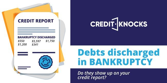 Debts Discharged In Bankruptcy: Do They Show Up On Your ...