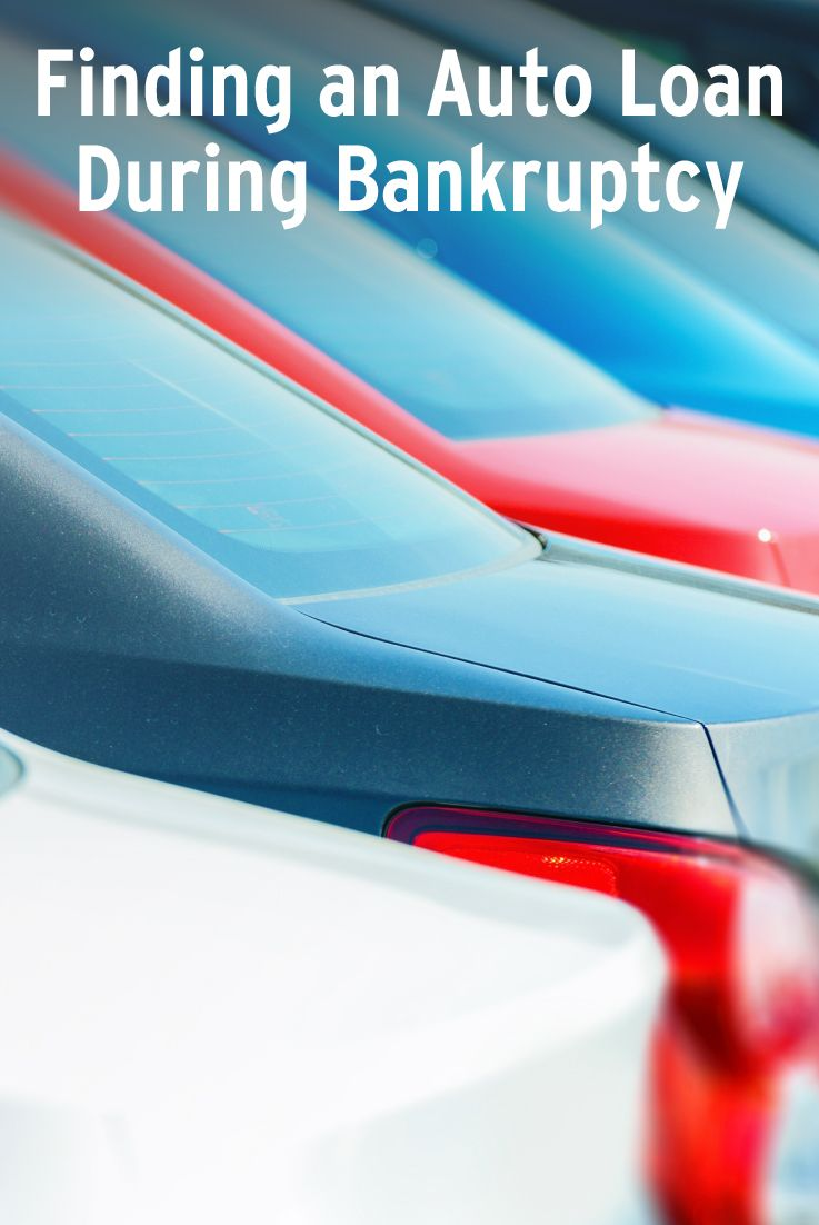Finding an Auto Loan While in Bankruptcy