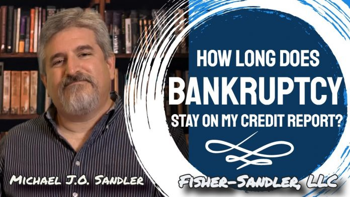 how long does bankruptcy stay on my credit report