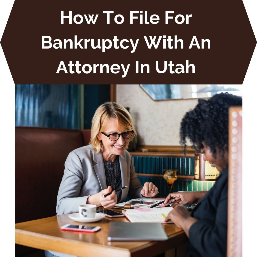 How To File For Bankruptcy In Utah  Free Guide ...